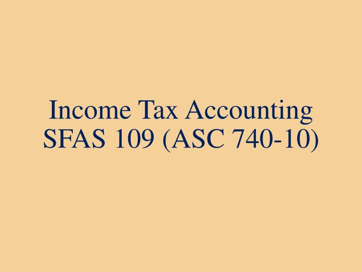 income tax accounting sfas 109 asc 740 10 n.