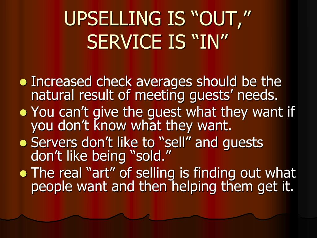 "UPSELLING IS ""OUT,"""
