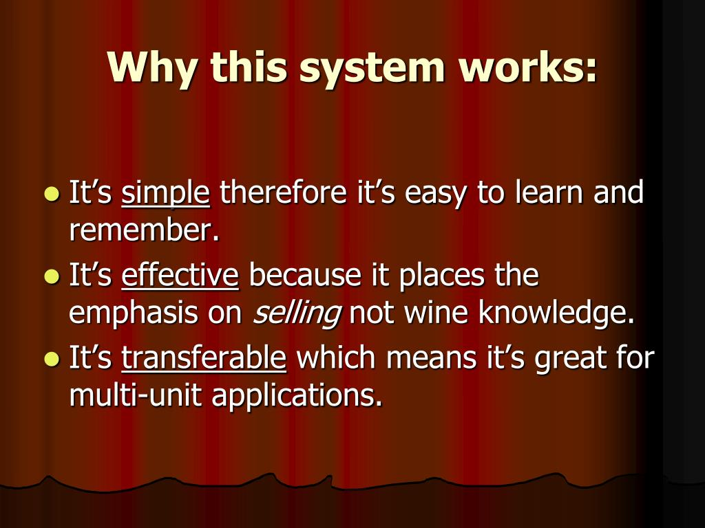 Why this system works:
