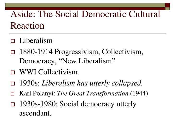 Aside: The Social Democratic Cultural Reaction