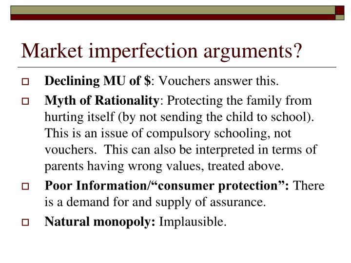 Market imperfection arguments?