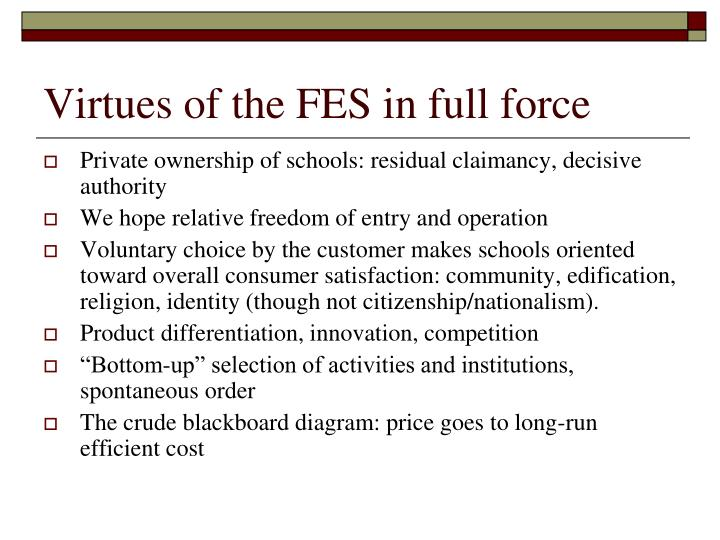 Virtues of the FES in full force