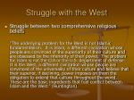 struggle with the west