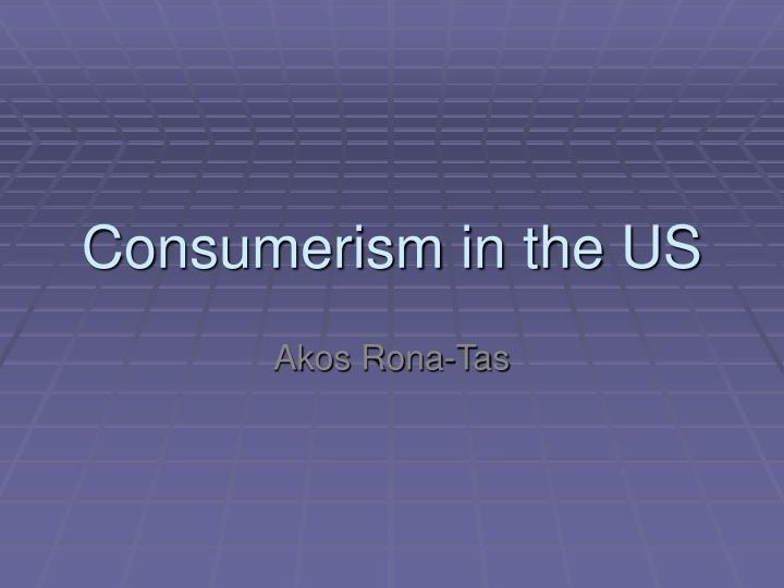 consumerism in the us n.
