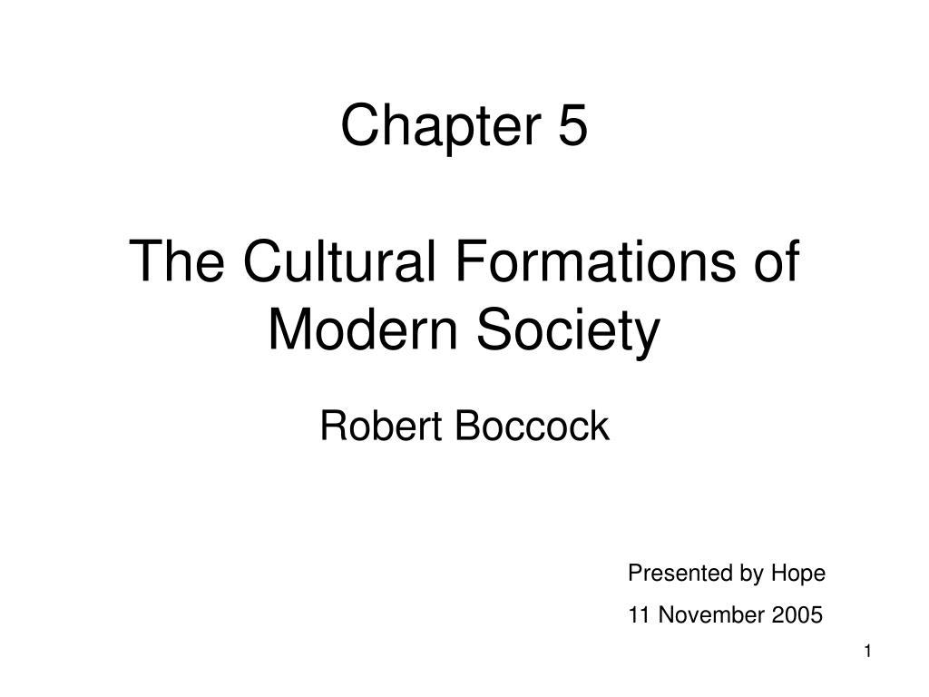 chapter 5 the cultural formations of modern society l.