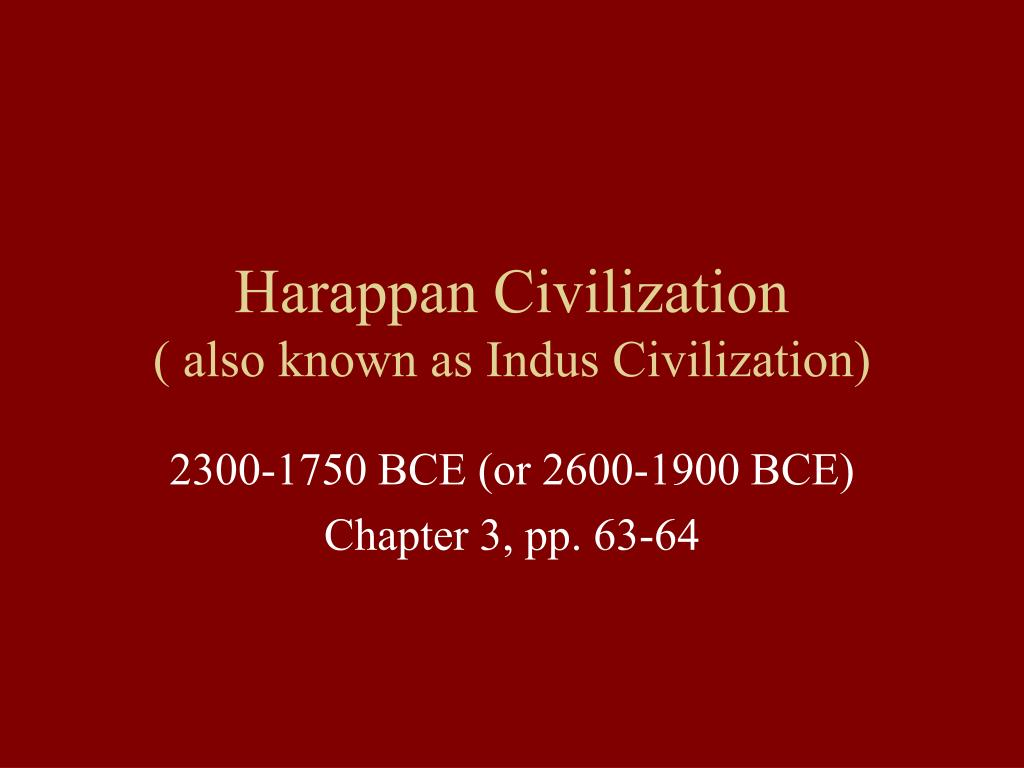 harappan civilization also known as indus civilization l.