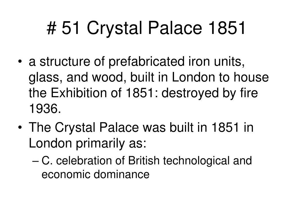 # 51 Crystal Palace 1851