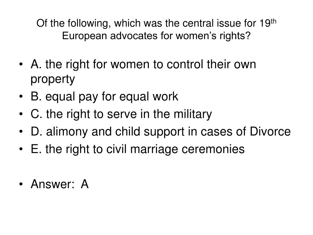 Of the following, which was the central issue for 19