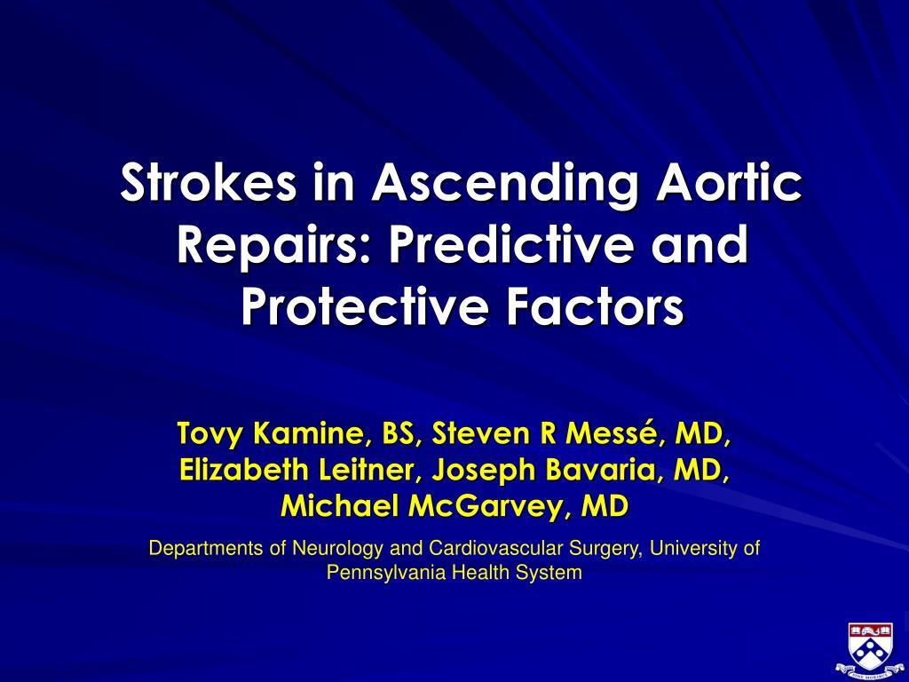 strokes in ascending aortic repairs predictive and protective factors l.
