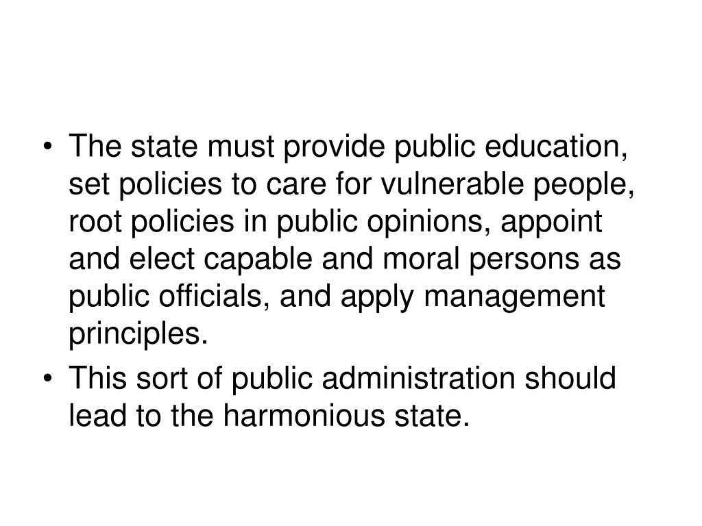 The state must provide public education, set policies to care for vulnerable people, root policies in public opinions, appoint and elect capable and moral persons as public officials, and apply management principles.