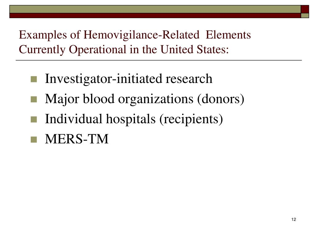 Examples of Hemovigilance-Related  Elements Currently Operational in the United States: