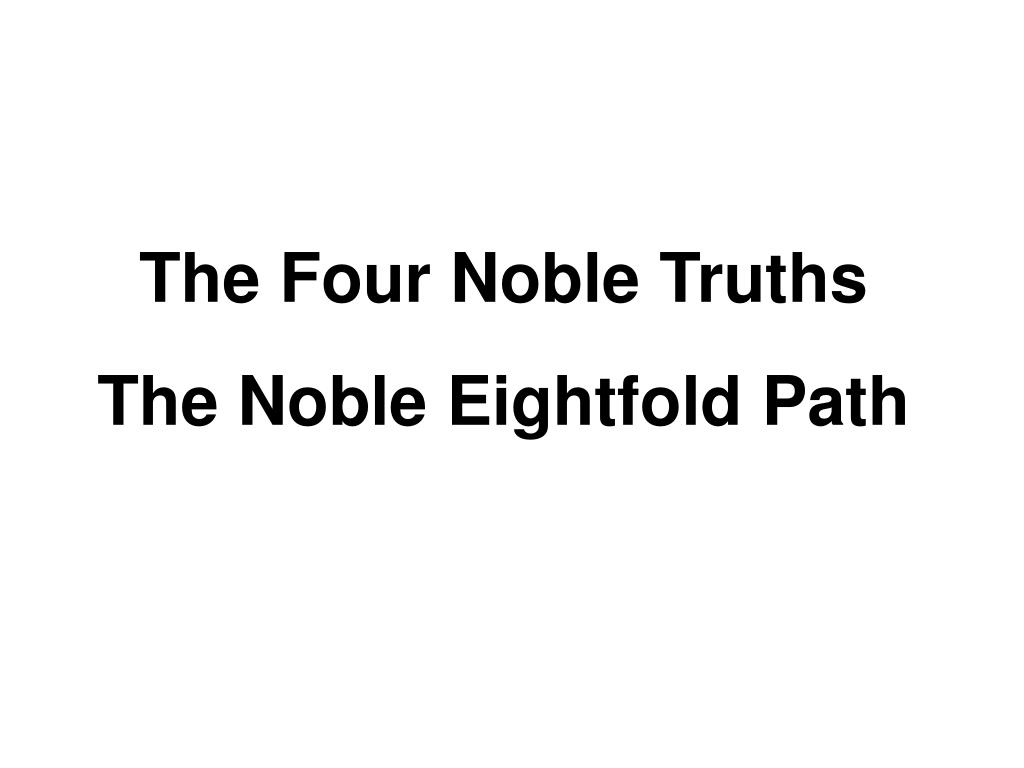 the four noble truths the noble eightfold path l.