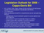 legislation outlook for 2008 capps davis bill