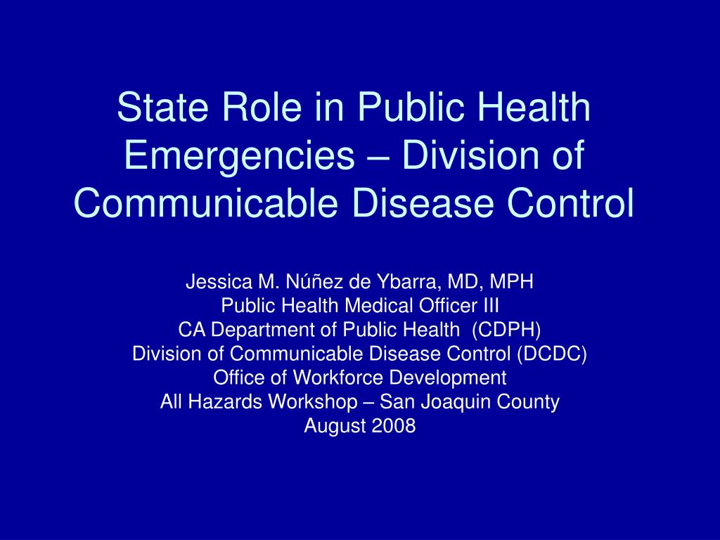 state role in public health emergencies division of communicable disease control l.