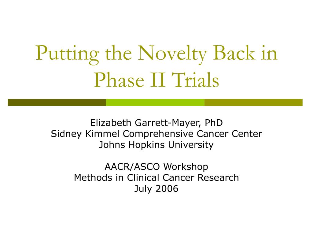 putting the novelty back in phase ii trials l.