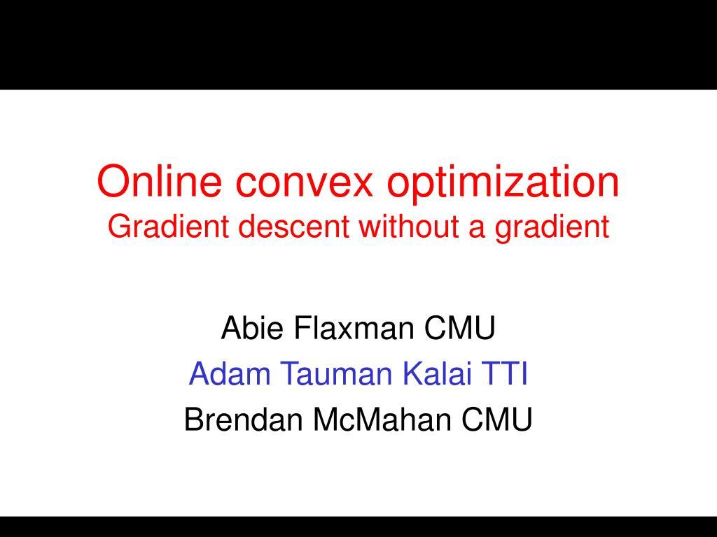 online convex optimization gradient descent without a gradient l.