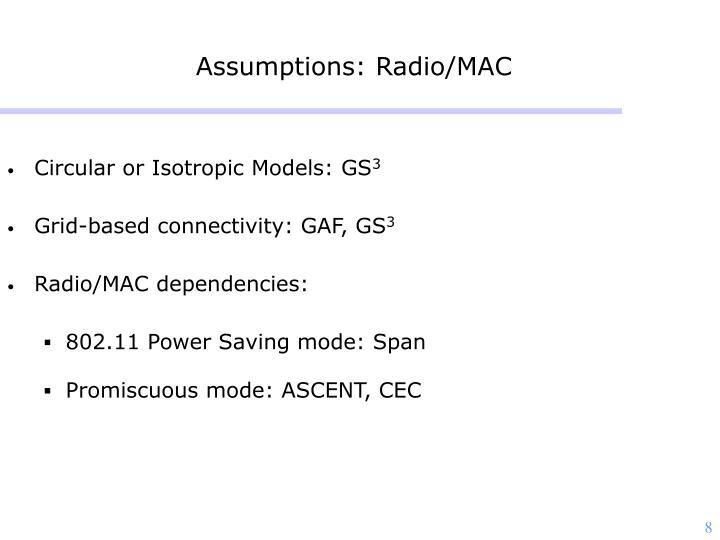 Assumptions: Radio/MAC