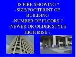 is fire showing size footprint of building number of floors newer or older style high rise