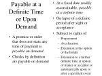 payable at a definite time or upon demand