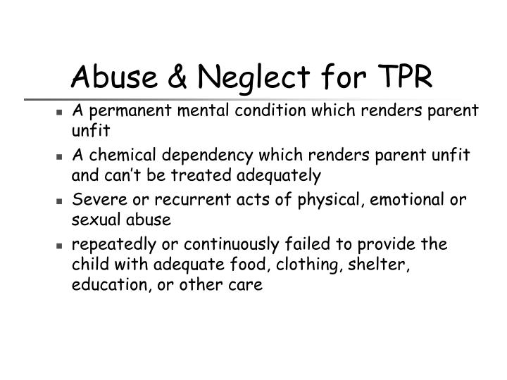 Abuse & Neglect for TPR