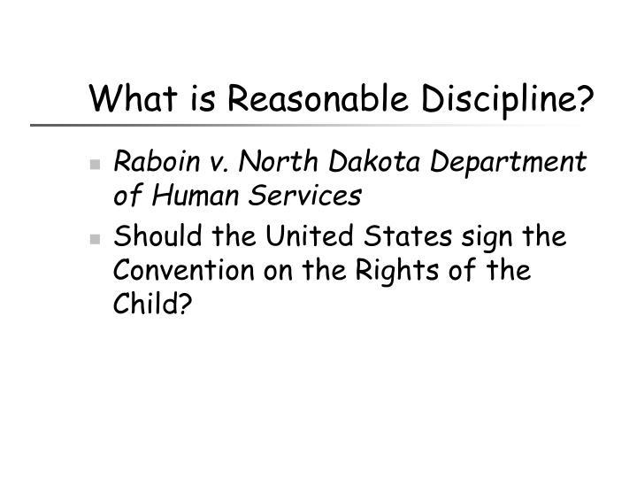 What is Reasonable Discipline?