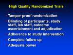 high quality randomized trials