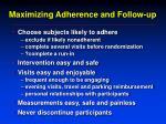 maximizing adherence and follow up