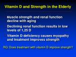vitamin d and strength in the elderly