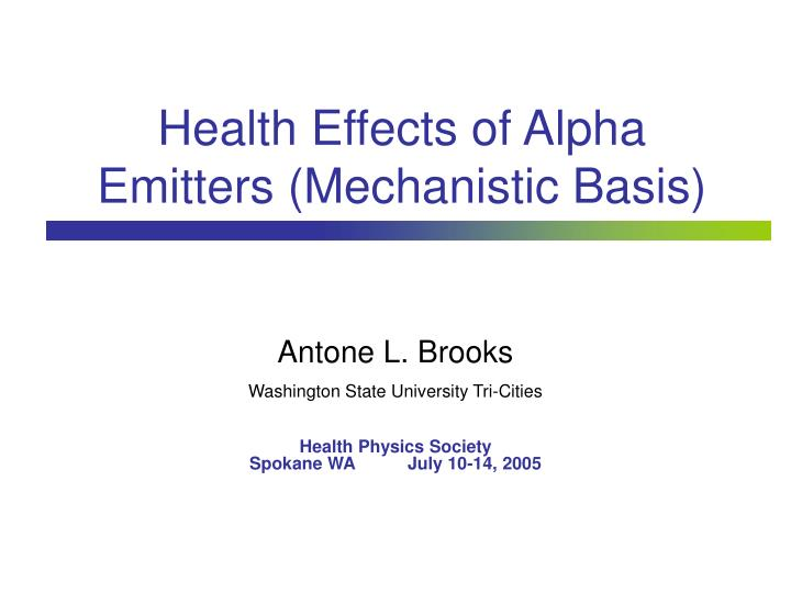 Health effects of alpha emitters mechanistic basis