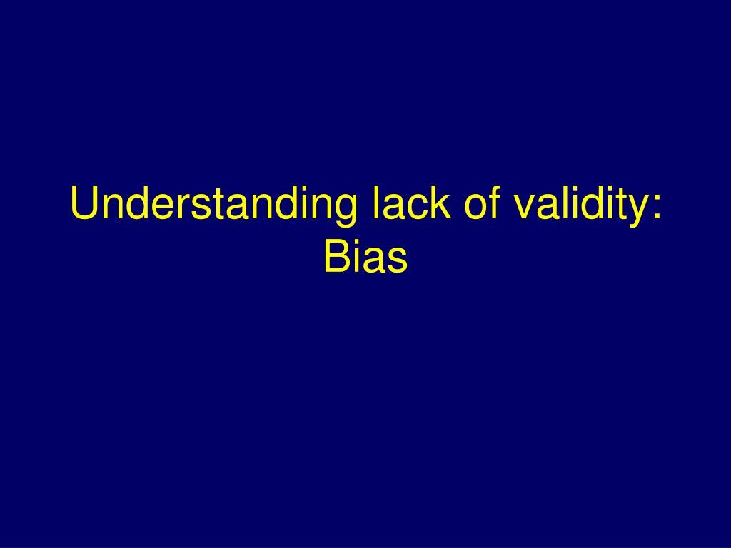 understanding lack of validity bias l.
