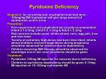 pyridoxine deficiency39
