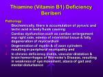 thiamine vitamin b1 deficiency beriberi
