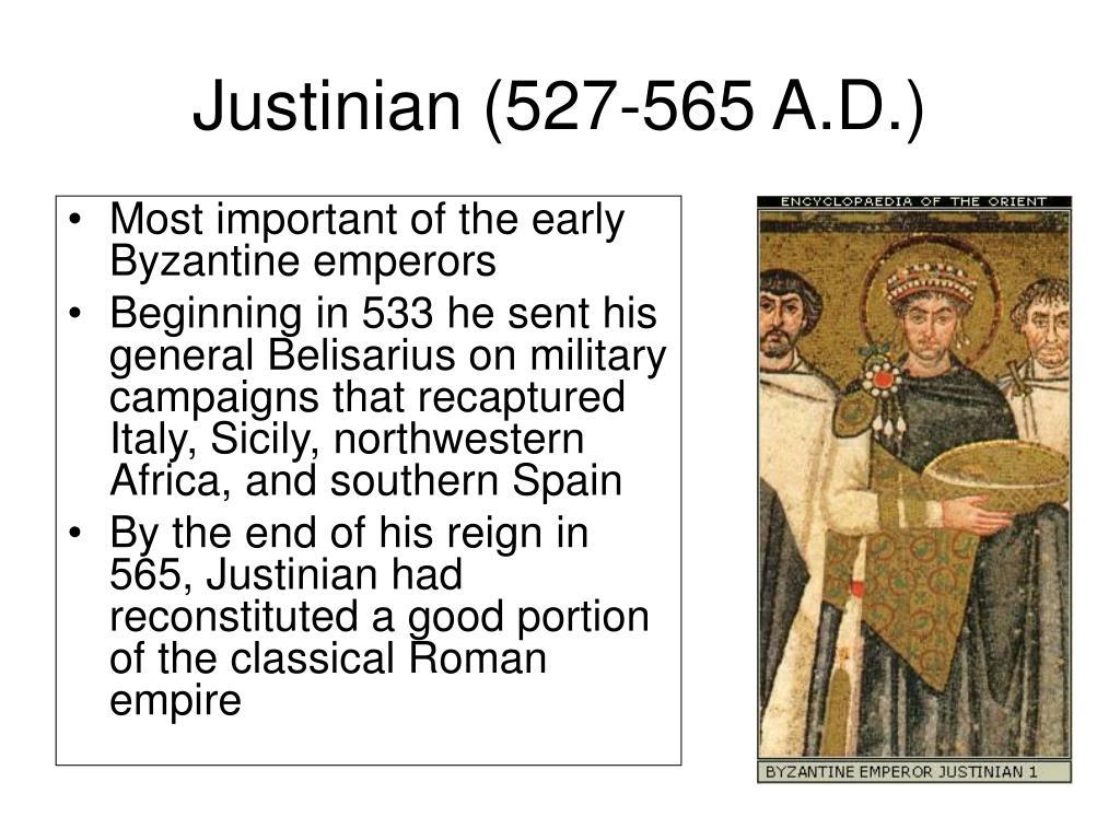 Justinian (527-565 A.D.)