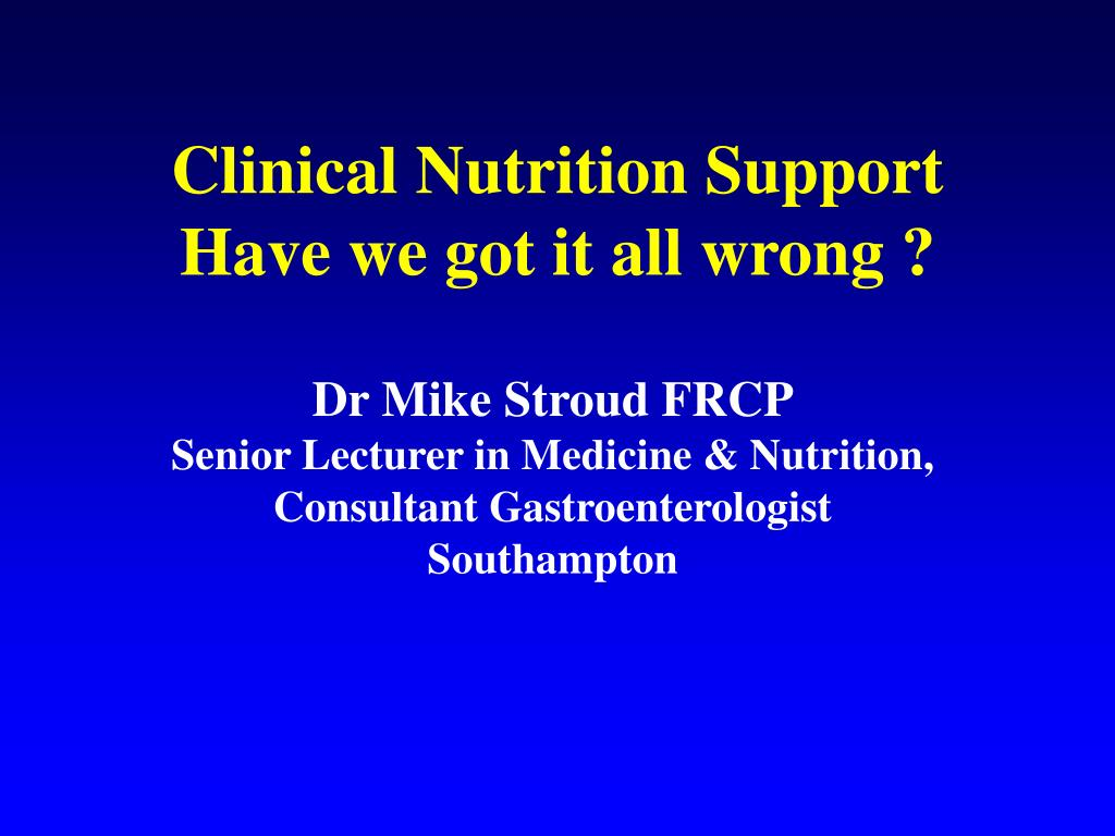 clinical nutrition support have we got it all wrong l.
