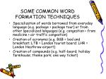 some common word formation techniques
