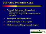 matriark evaluation goals