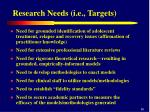 research needs i e targets