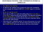 hypothesis testing the confidence interval approach