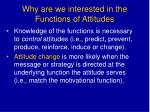 why are we interested in the functions of attitudes