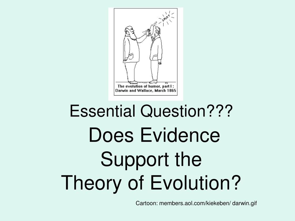 essential question does evidence support the theory of evolution l.