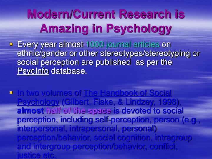 Modern/Current Research is Amazing in Psychology