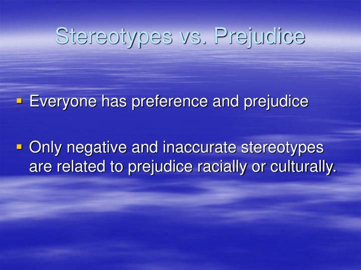 stereotyping vs prejudice