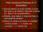 main questions findings of 1 st generation