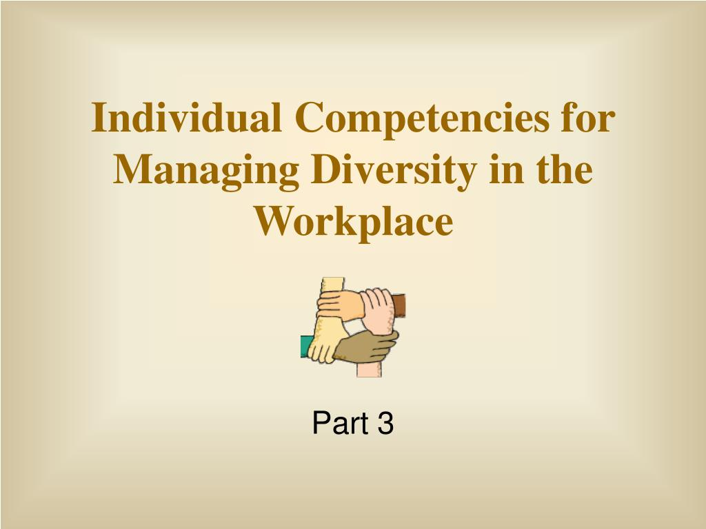 individual competencies for managing diversity in the workplace l.