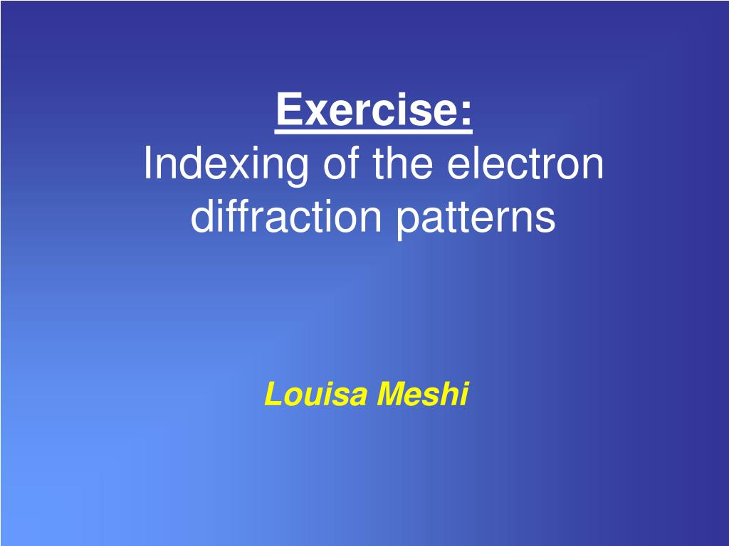 exercise indexing of the electron diffraction patterns l.