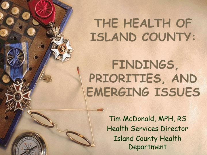 the health of island county findings priorities and emerging issues n.
