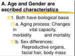 a age and gender are ascribed characteristics