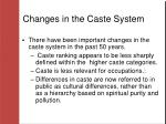 changes in the caste system