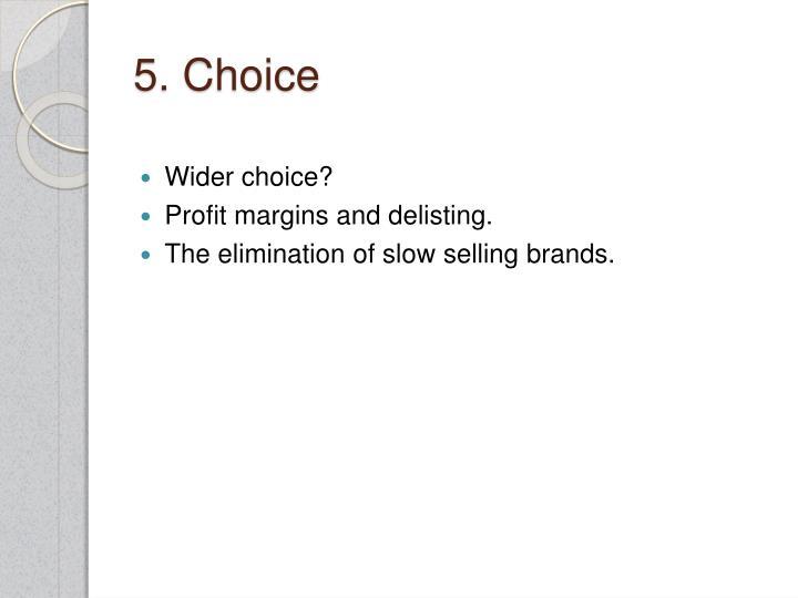 5. Choice