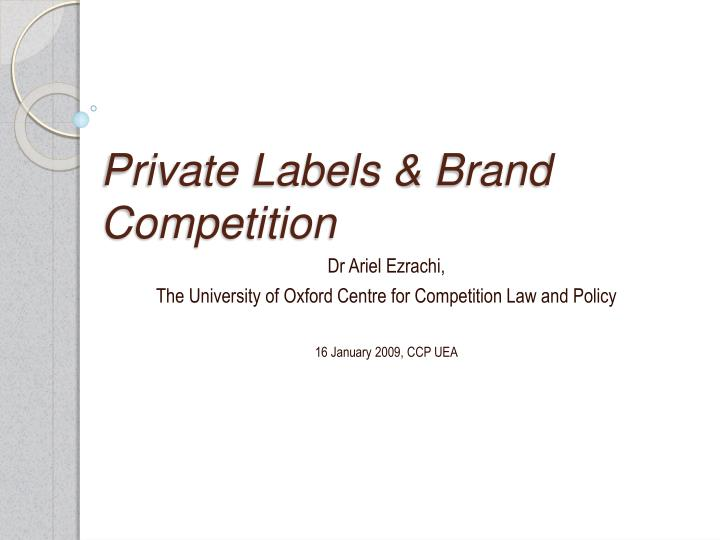 Private labels brand competition